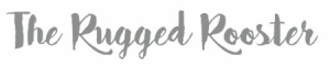 The Rugged Rooster