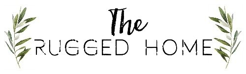 The Rugged Home - DIY And Home Decor Blog